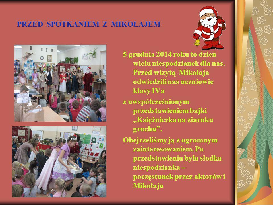 AKCJA MIKOŁAJKOWA Jedną ze stałych uroczystości w naszej świetlicy jest spotkanie z Mikołajem.