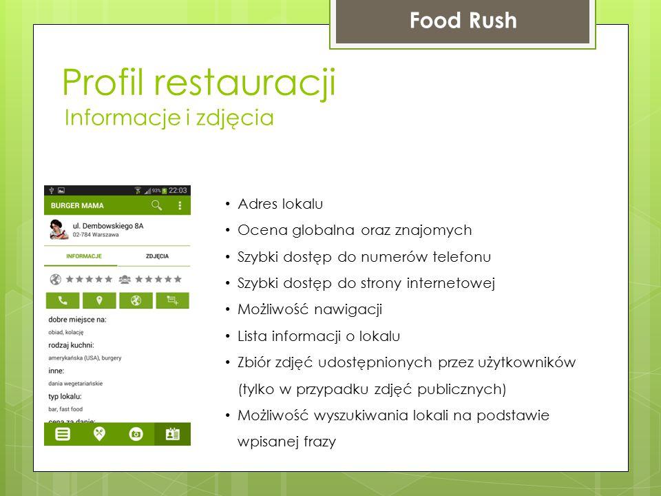 Profil restauracji Food Rush Informacje i zdjęcia Adres lokalu Ocena globalna oraz znajomych Szybki dostęp do numerów telefonu Szybki dostęp do strony