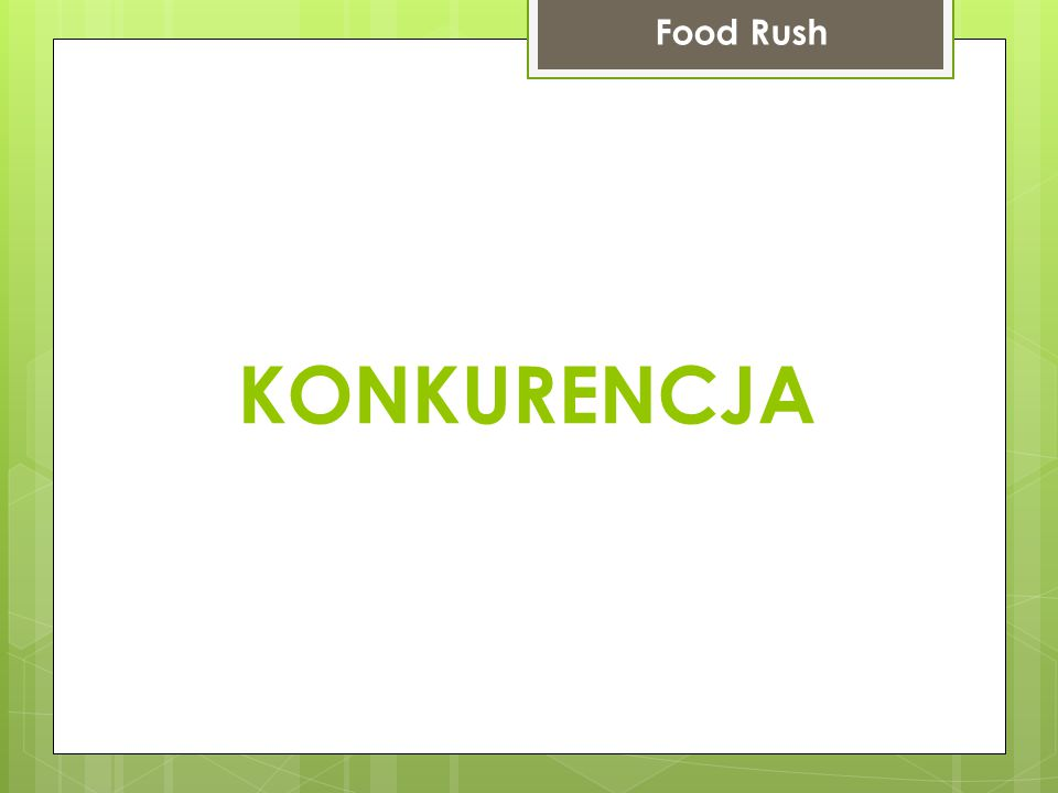 KONKURENCJA Food Rush