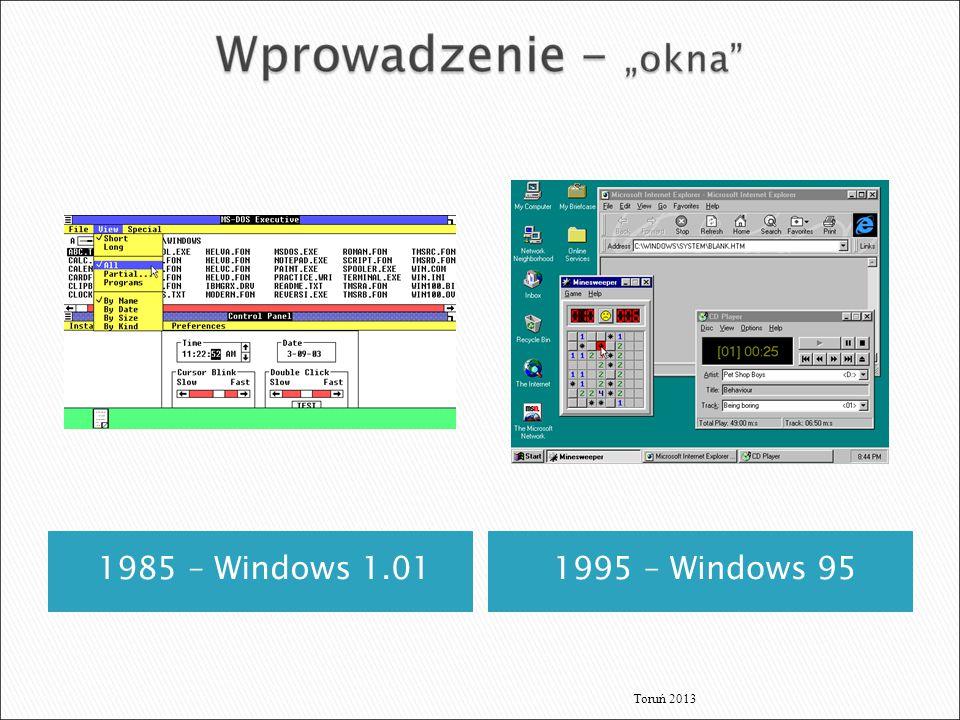 1985 – Windows 1.011995 – Windows 95 Toruń 2013