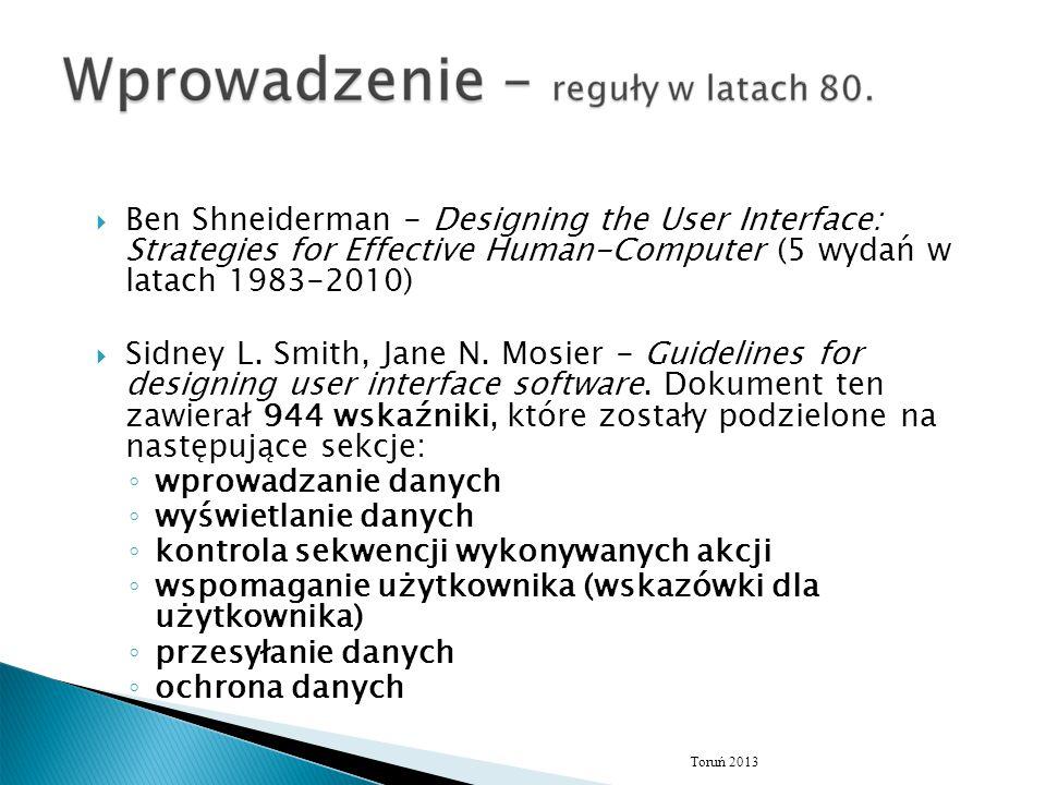  Ben Shneiderman - Designing the User Interface: Strategies for Effective Human-Computer (5 wydań w latach 1983-2010)  Sidney L. Smith, Jane N. Mosi