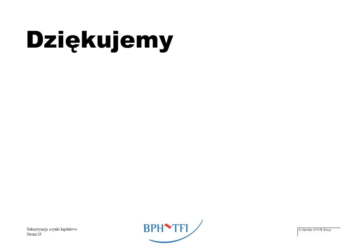 A Member of HVB Group Sekurytyzacja a rynki kapitałowe Strona 26 Dziękujemy