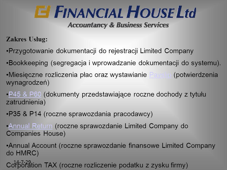 14-7-29 Zakres Usług: Przygotowanie dokumentacji do rejestracji Limited Company Bookkeeping (segregacja i wprowadzanie dokumentacji do systemu). Miesi