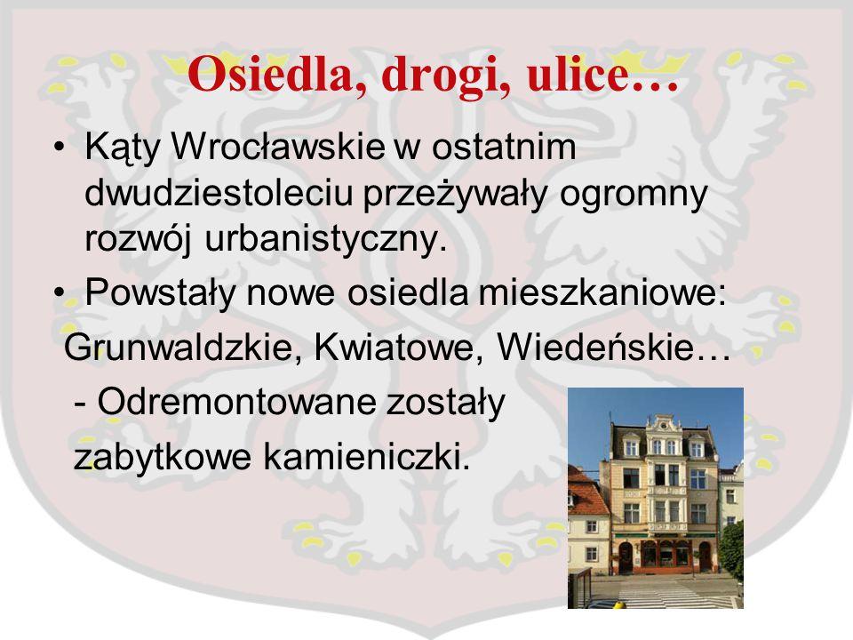 Osiedla, drogi, ulice… Kąty Wrocławskie w ostatnim dwudziestoleciu przeżywały ogromny rozwój urbanistyczny. Powstały nowe osiedla mieszkaniowe: Grunwa
