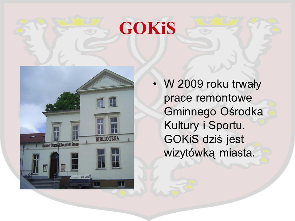 GOKiS W 2009 roku trwały prace remontowe Gminnego Ośrodka Kultury i Sportu. GOKiS dziś jest wizytówką miasta.