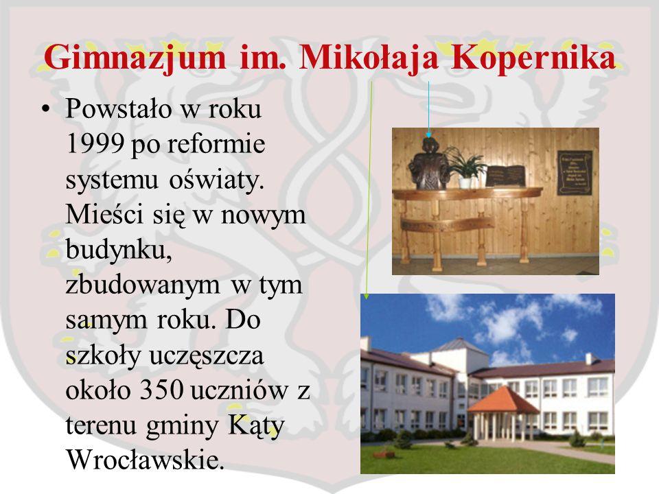 Gimnazjum im. Mikołaja Kopernika Powstało w roku 1999 po reformie systemu oświaty. Mieści się w nowym budynku, zbudowanym w tym samym roku. Do szkoły