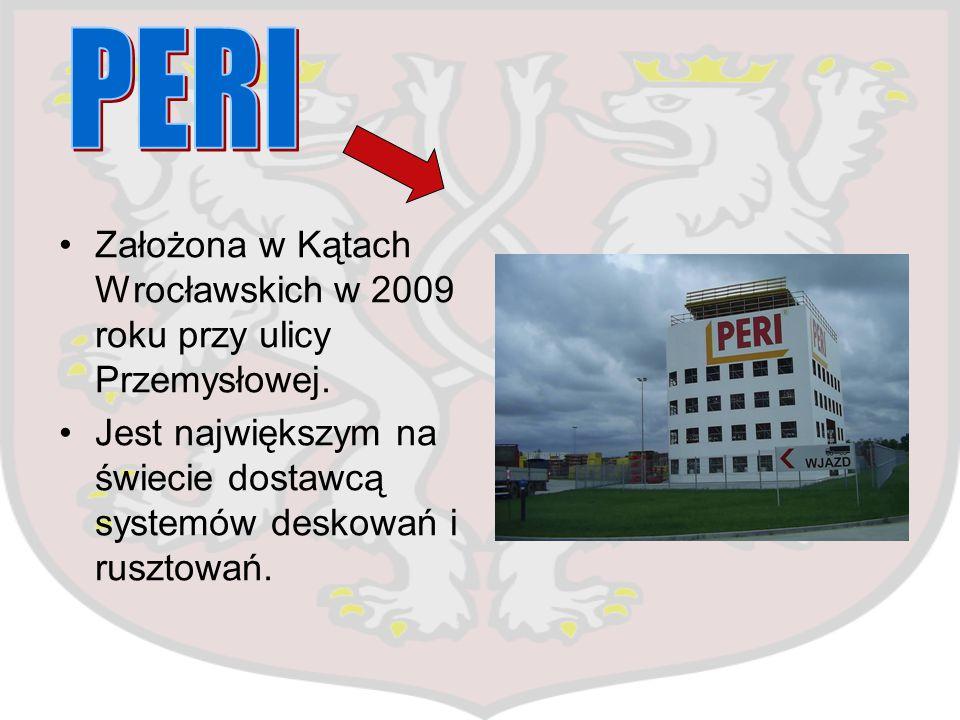 Założona w Kątach Wrocławskich w 2009 roku przy ulicy Przemysłowej. Jest największym na świecie dostawcą systemów deskowań i rusztowań.