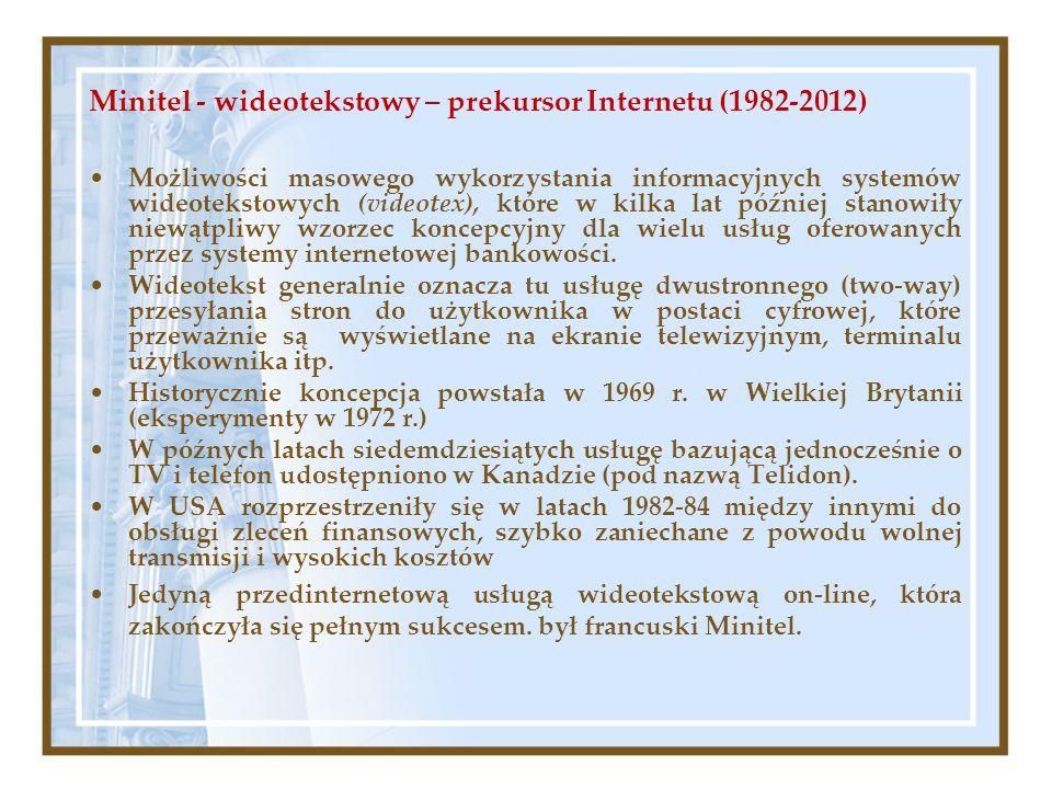 Minitel - wideotekstowy – prekursor Internetu (1982-2012) Możliwości masowego wykorzystania informacyjnych systemów wideotekstowych (videotex), które