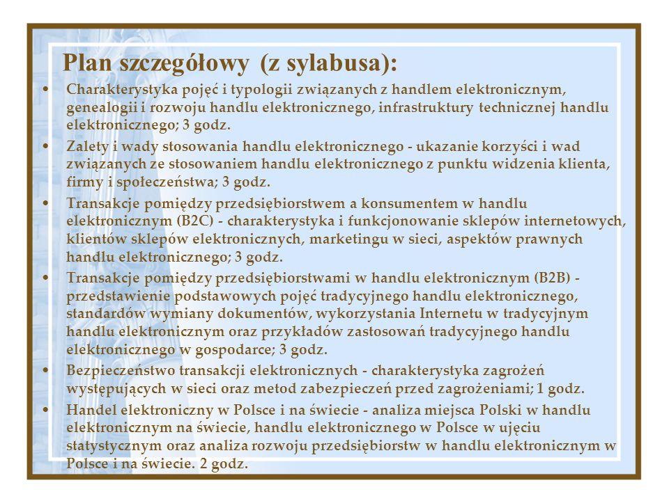 Plan szczegółowy (z sylabusa): Charakterystyka pojęć i typologii związanych z handlem elektronicznym, genealogii i rozwoju handlu elektronicznego, inf