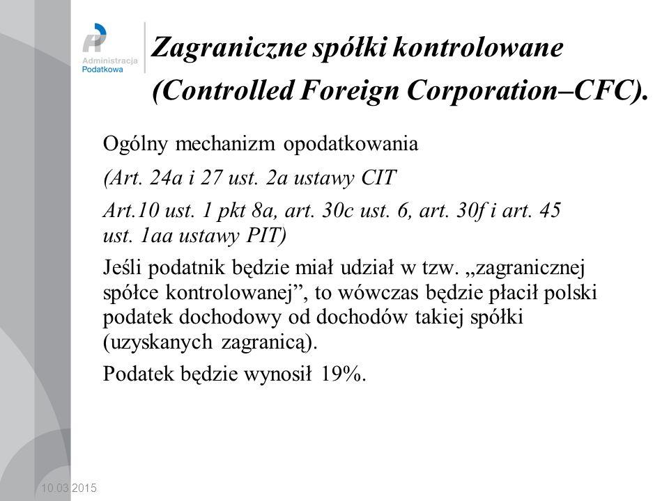 10.03.2015 Zagraniczne spółki kontrolowane (Controlled Foreign Corporation–CFC).