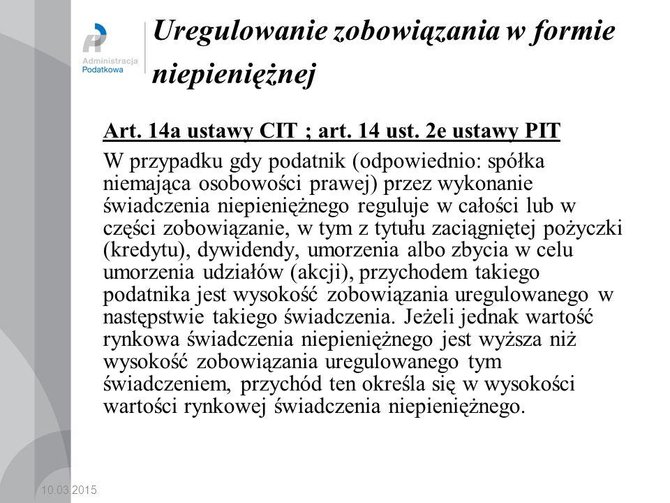 10.03.2015 Uregulowanie zobowiązania w formie niepieniężnej Art.