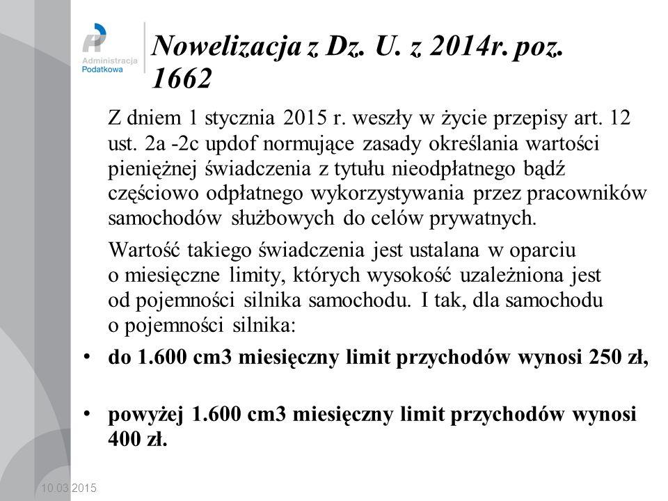 10.03.2015 Nowelizacja z Dz.U. z 2014r. poz. 1662 Z dniem 1 stycznia 2015 r.