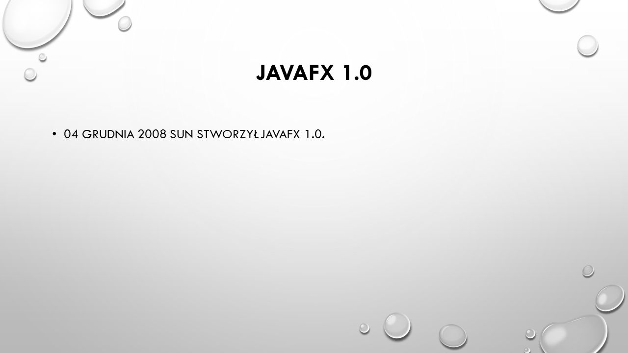 JAVAFX 1.1 JAVAFX DLA URZĄDZEŃ MOBILNYCH ZOSTAŁO DODANE W WERSJI JAVAFX 1.1 12 LUTEGO 2009 ROKU