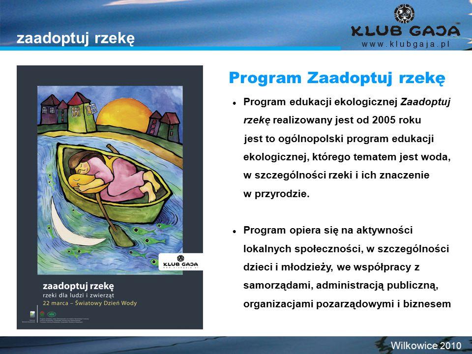 zaadoptuj rzekę Program edukacji ekologicznej Zaadoptuj rzekę realizowany jest od 2005 roku jest to ogólnopolski program edukacji ekologicznej, którego tematem jest woda, w szczególności rzeki i ich znaczenie w przyrodzie.