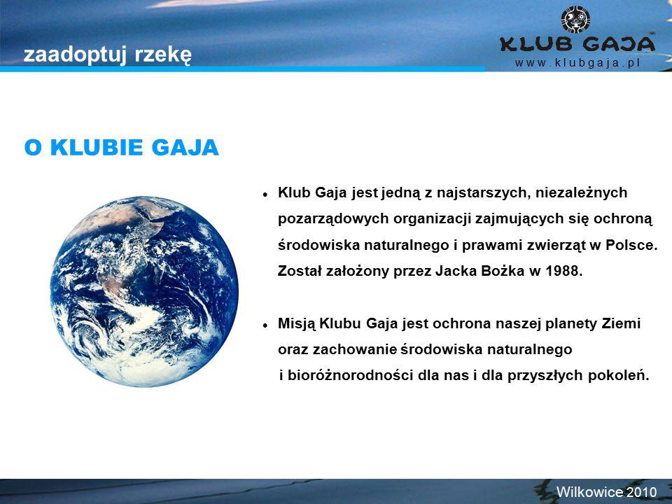 zaadoptuj rzekę Klub Gaja jest jedną z najstarszych, niezależnych pozarządowych organizacji zajmujących się ochroną środowiska naturalnego i prawami z