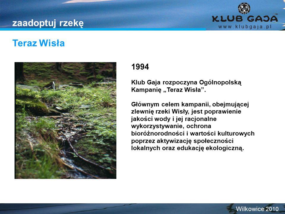 """1994 Klub Gaja rozpoczyna Ogólnopolską Kampanię """"Teraz Wisła"""". Głównym celem kampanii, obejmującej zlewnię rzeki Wisły, jest poprawienie jakości wody"""