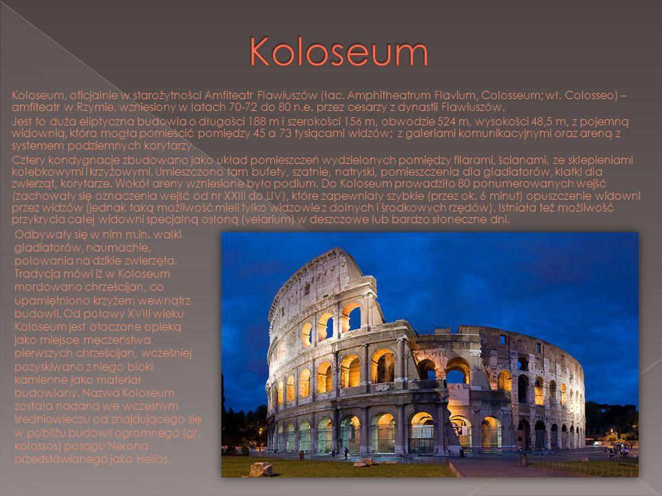 Koloseum, oficjalnie w starożytności Amfiteatr Flawiuszów (łac. Amphitheatrum Flavium, Colosseum; wł. Colosseo) – amfiteatr w Rzymie, wzniesiony w lat