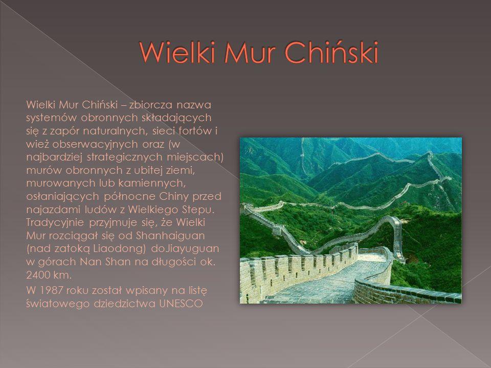 Wielki Mur Chiński – zbiorcza nazwa systemów obronnych składających się z zapór naturalnych, sieci fortów i wież obserwacyjnych oraz (w najbardziej st