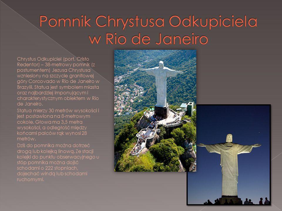 Chrystus Odkupiciel (port. Cristo Redentor) – 38-metrowy pomnik (z postumentem) Jezusa Chrystusa wzniesiony na szczycie granitowej góry Corcovado w Ri