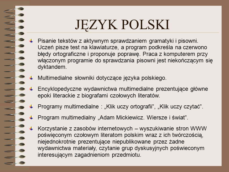JĘZYK POLSKI Pisanie tekstów z aktywnym sprawdzaniem gramatyki i pisowni.