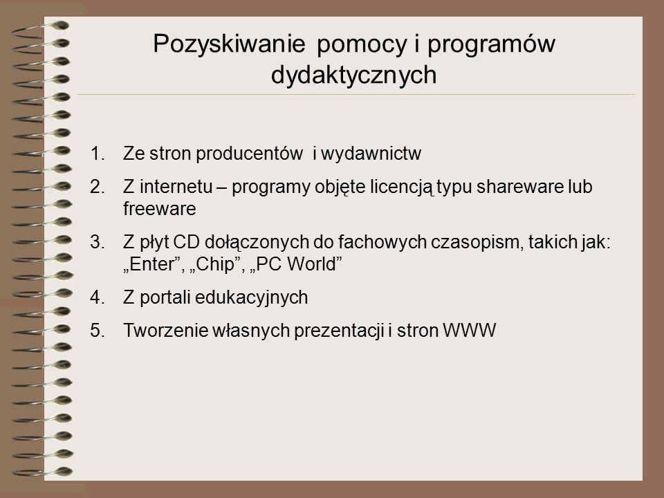 Pozyskiwanie programów dydaktycznych Wykaz zalecanych przez MEN programów komputerowych do swojego przedmiotu możesz znaleźć na stronie MEN www.men.gov.pl.