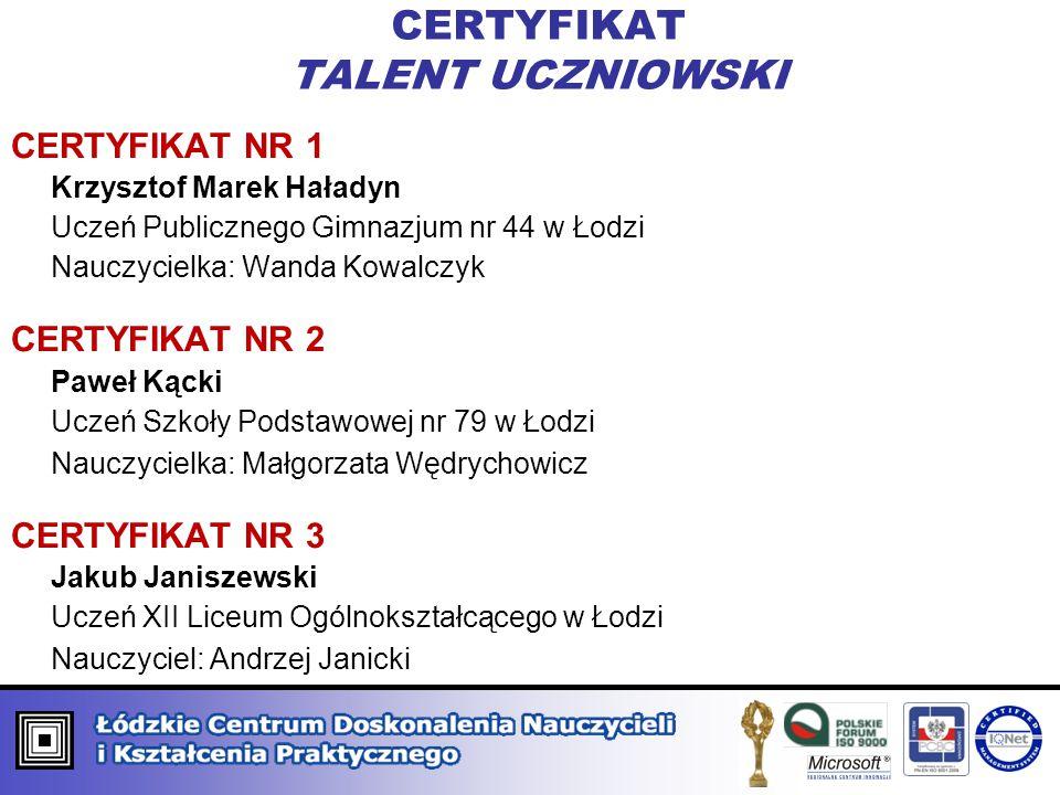 CERTYFIKAT KREATOR KOMPETENCJI ZAWODOWYCH KATEGORIA GRUPOWA CERTYFIKAT NR 12 Klub 500 – Łódź Prezes: Sylwester J.