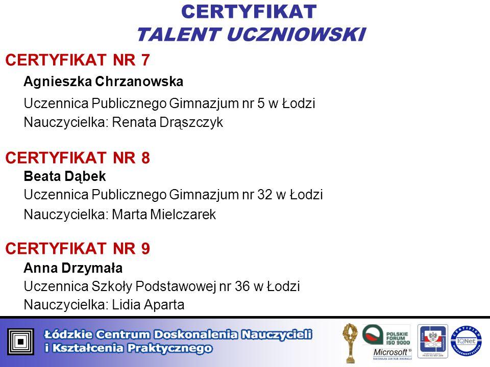 CERTYFIKAT ORGANIZATOR PROCESÓW INNOWACYJNYCH KATEGORIA GRUPOWA CERTYFIKAT NR 7 Szkoła Podstawowa im.