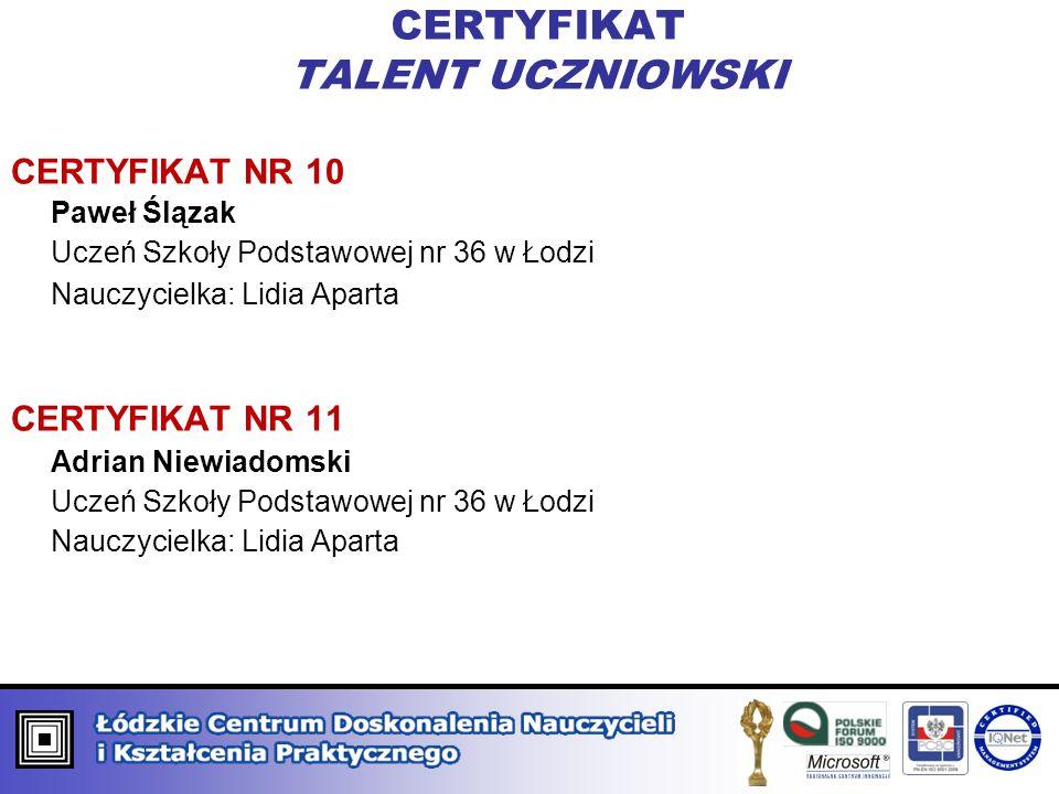 CERTYFIKAT ORGANIZATOR PROCESÓW INNOWACYJNYCH KATEGORIA GRUPOWA CERTYFIKAT NR 10 Szkoła Podstawowa nr 83 im.