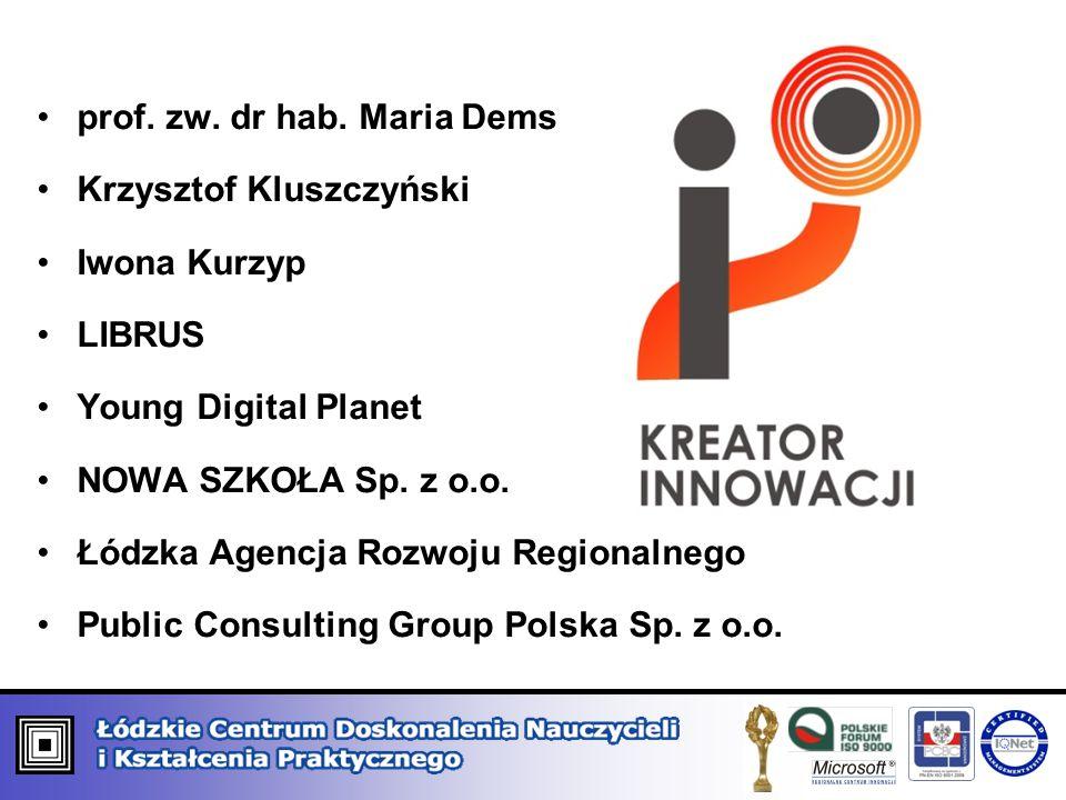 prof. zw. dr hab. Maria Dems Krzysztof Kluszczyński Iwona Kurzyp LIBRUS Young Digital Planet NOWA SZKOŁA Sp. z o.o. Łódzka Agencja Rozwoju Regionalneg