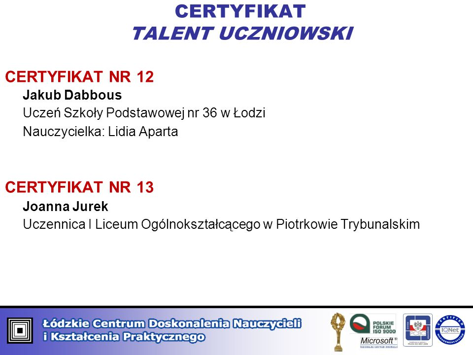 CERTYFIKAT ORGANIZATOR PROCESÓW INNOWACYJNYCH KATEGORIA GRUPOWA CERTYFIKAT NR 13 Publiczne Gimnazjum nr 5 im.