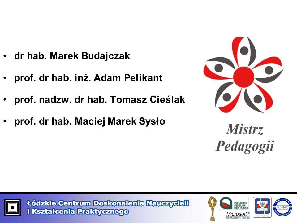 dr hab. Marek Budajczak prof. dr hab. inż. Adam Pelikant prof. nadzw. dr hab. Tomasz Cieślak prof. dr hab. Maciej Marek Sysło