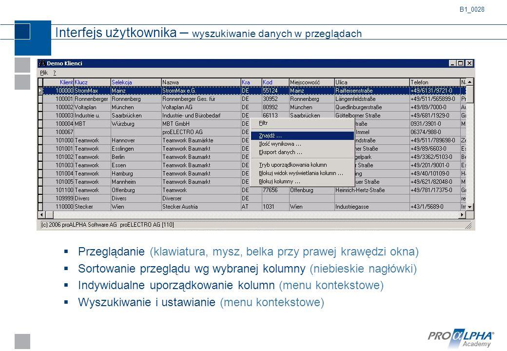 Academy Interfejs użytkownika – wyszukiwanie danych w przeglądach  Przeglądanie (klawiatura, mysz, belka przy prawej krawędzi okna)  Sortowanie prze