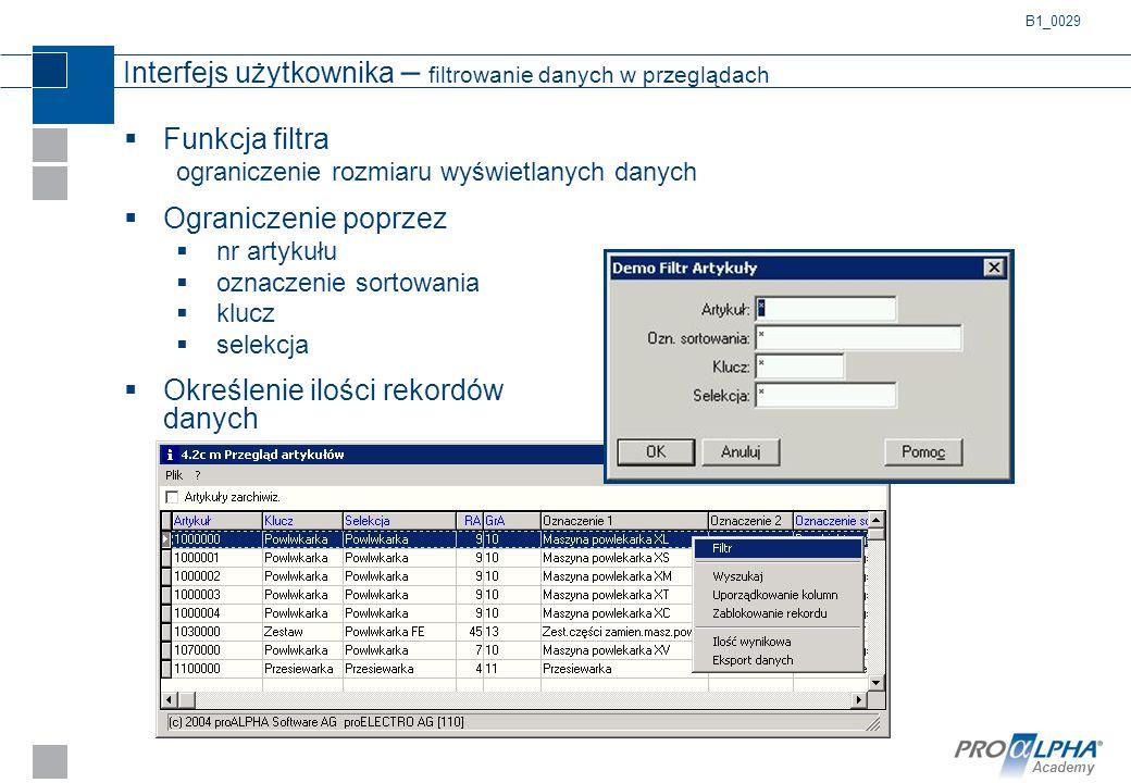 Academy Interfejs użytkownika – filtrowanie danych w przeglądach  Funkcja filtra ograniczenie rozmiaru wyświetlanych danych  Ograniczenie poprzez 