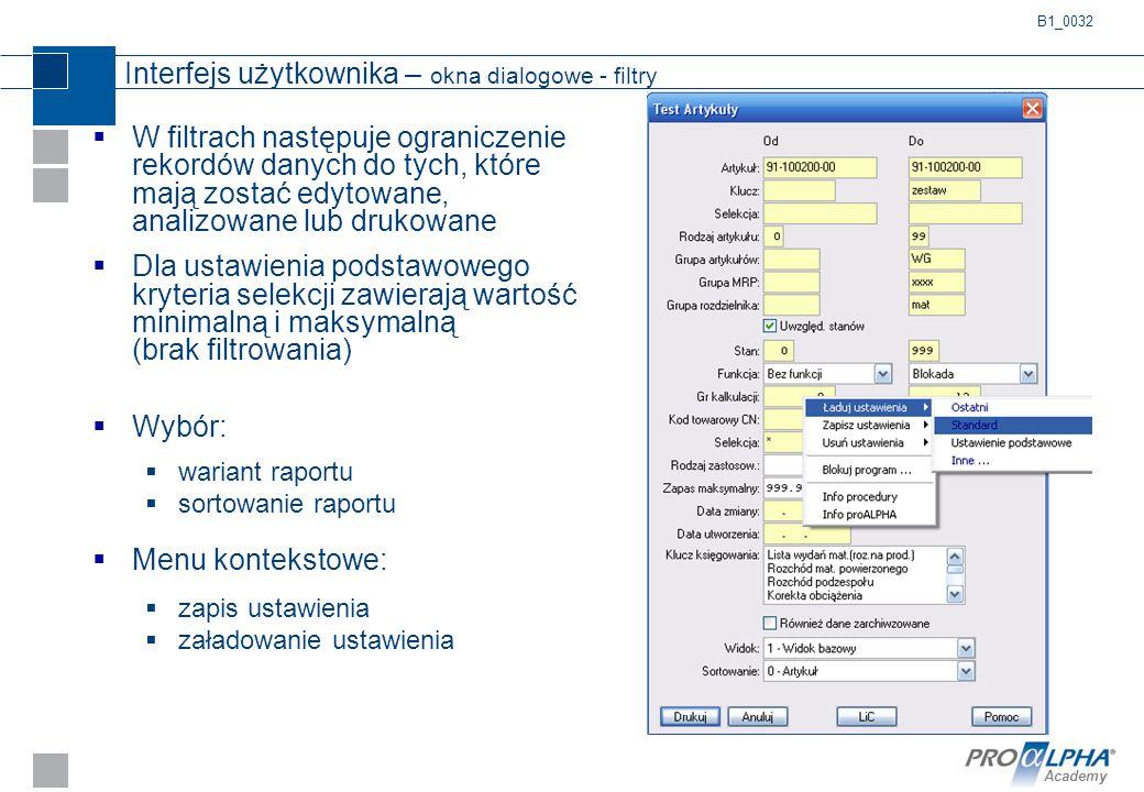 Academy Interfejs użytkownika – okna dialogowe - filtry  W filtrach następuje ograniczenie rekordów danych do tych, które mają zostać edytowane, anal