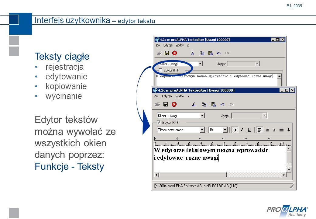 Academy Interfejs użytkownika – edytor tekstu Teksty ciągłe rejestracja edytowanie kopiowanie wycinanie Edytor tekstów można wywołać ze wszystkich oki