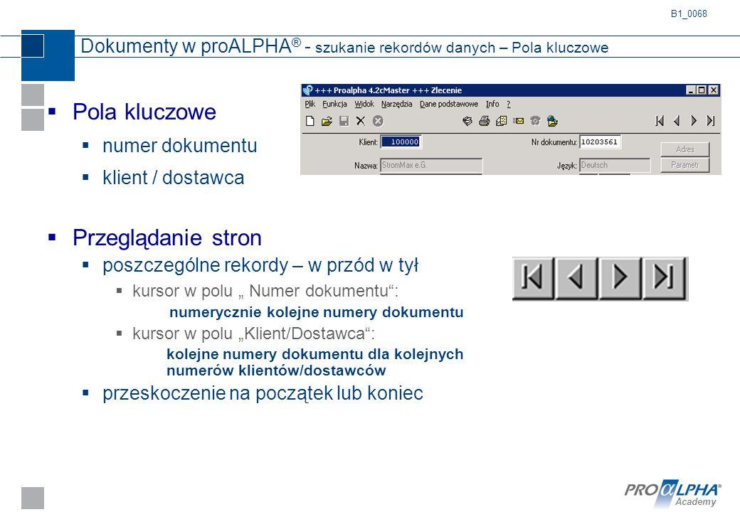 Academy Dokumenty w proALPHA ® - szukanie rekordów danych – Pola kluczowe  Pola kluczowe  numer dokumentu  klient / dostawca  Przeglądanie stron 
