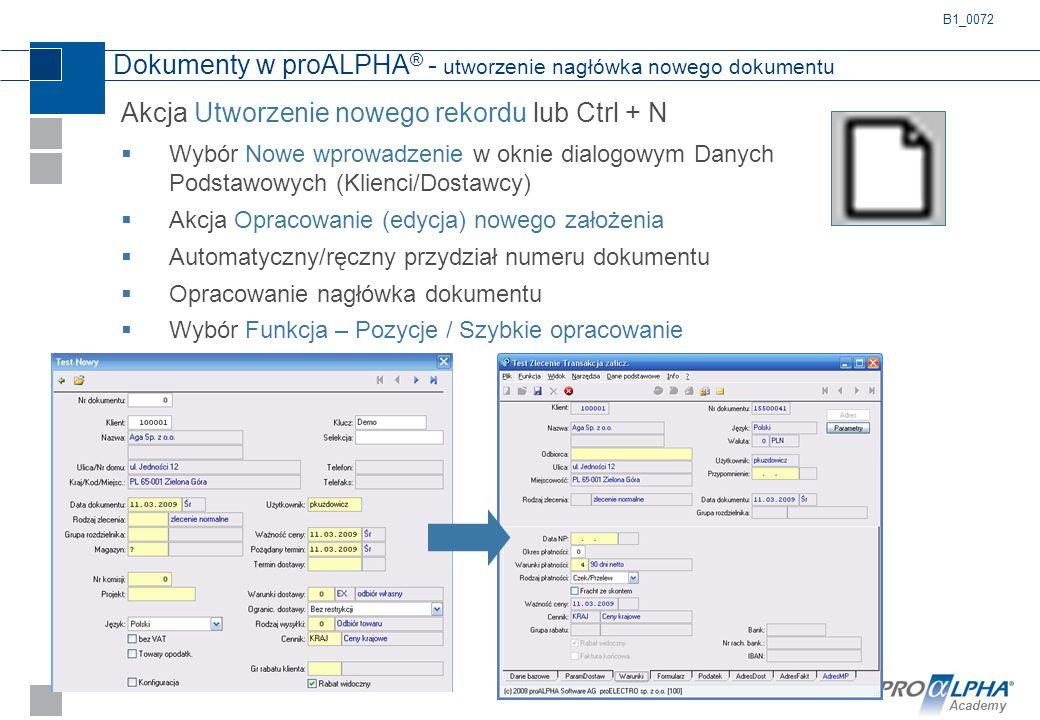Academy Dokumenty w proALPHA ® - utworzenie nagłówka nowego dokumentu Akcja Utworzenie nowego rekordu lub Ctrl + N  Wybór Nowe wprowadzenie w oknie d