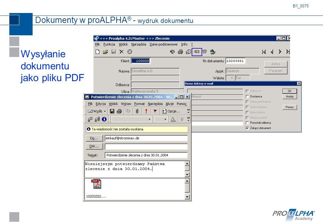 Academy Dokumenty w proALPHA ® - wydruk dokumentu Wysyłanie dokumentu jako pliku PDF B1_0075