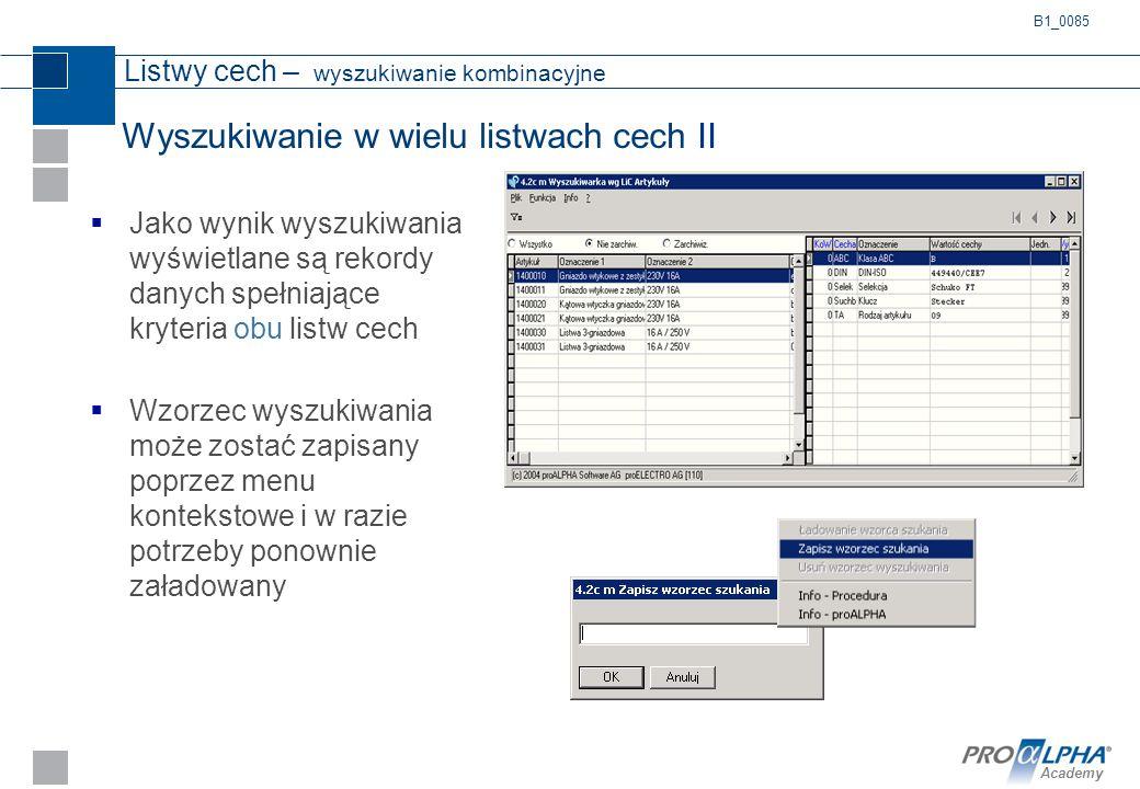Academy Listwy cech – wyszukiwanie kombinacyjne  Jako wynik wyszukiwania wyświetlane są rekordy danych spełniające kryteria obu listw cech  Wzorzec