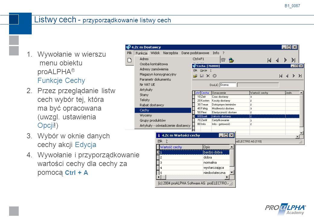 Academy Listwy cech - przyporządkowanie listwy cech 1.Wywołanie w wierszu menu obiektu proALPHA ® Funkcje Cechy 2.Przez przeglądanie listw cech wybór