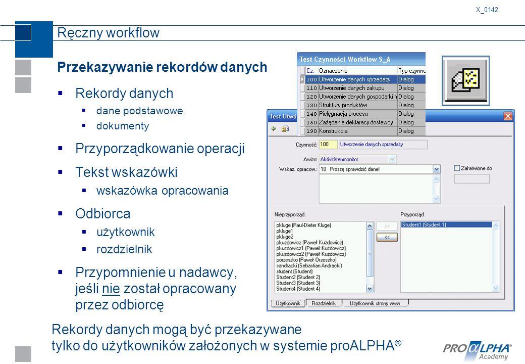 Academy Ręczny workflow Przekazywanie rekordów danych  Rekordy danych  dane podstawowe  dokumenty  Przyporządkowanie operacji  Tekst wskazówki 