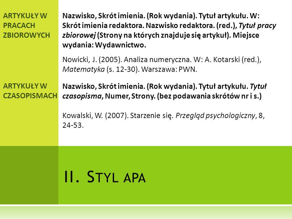 II.S TYL APA TŁUMACZENIANazwisko, Skrót imienia. (Rok wydania).
