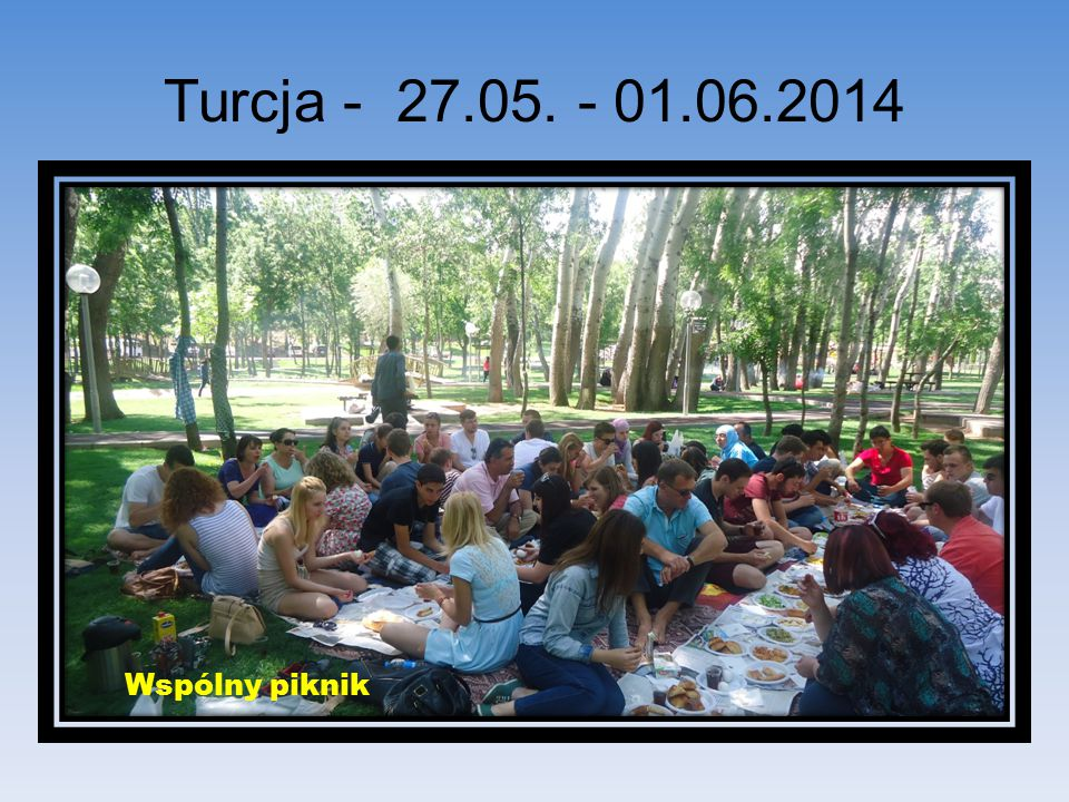 Turcja - 27.05. - 01.06.2014 Wspólny piknik