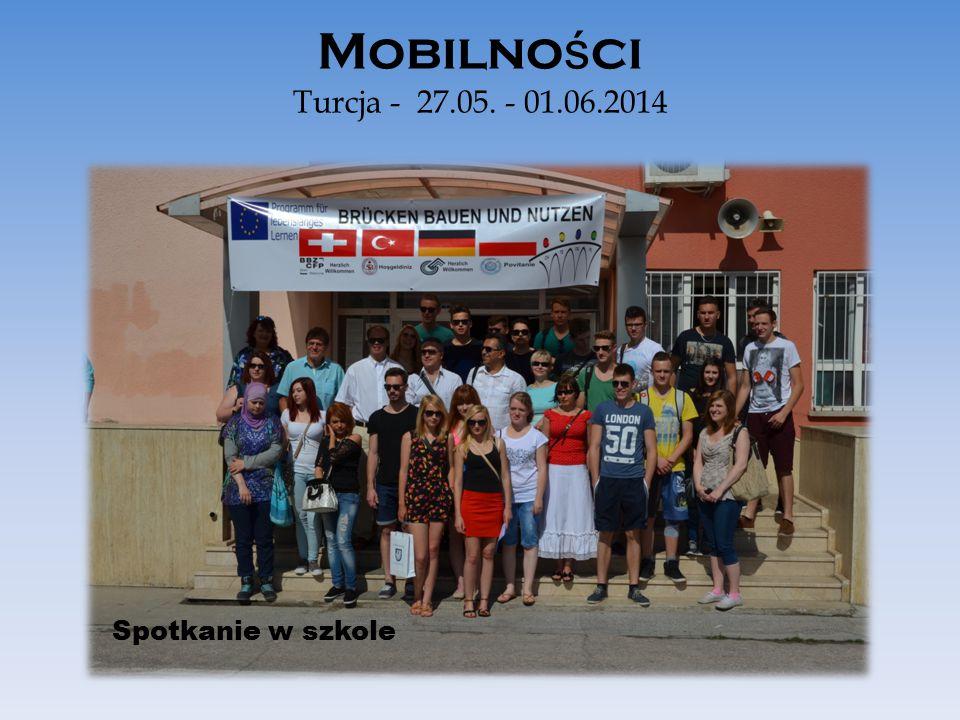 Mobilno ś ci Turcja - 27.05. - 01.06.2014 Spotkanie w szkole