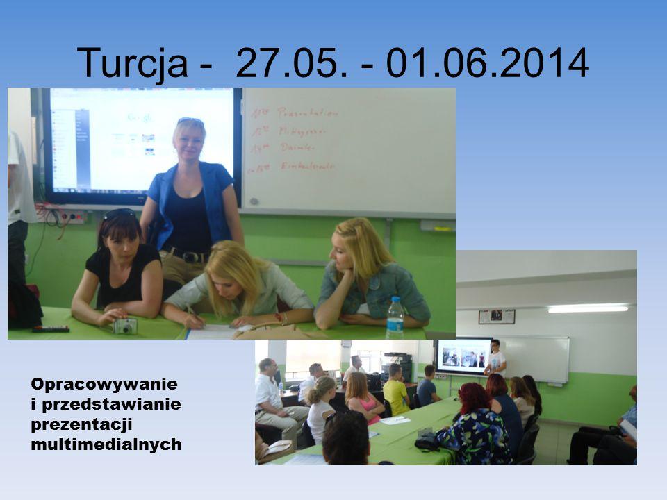 Turcja - 27.05. - 01.06.2014 Opracowywanie i przedstawianie prezentacji multimedialnych