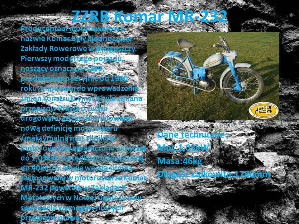 ZZRB Komar MR-232 Dane techniczne: Moc:1,03kW Masa:46kg Długość całkowita:1780mm Producentem motorowerów o nazwie Komar były Zjednoczone Zakłady Rower