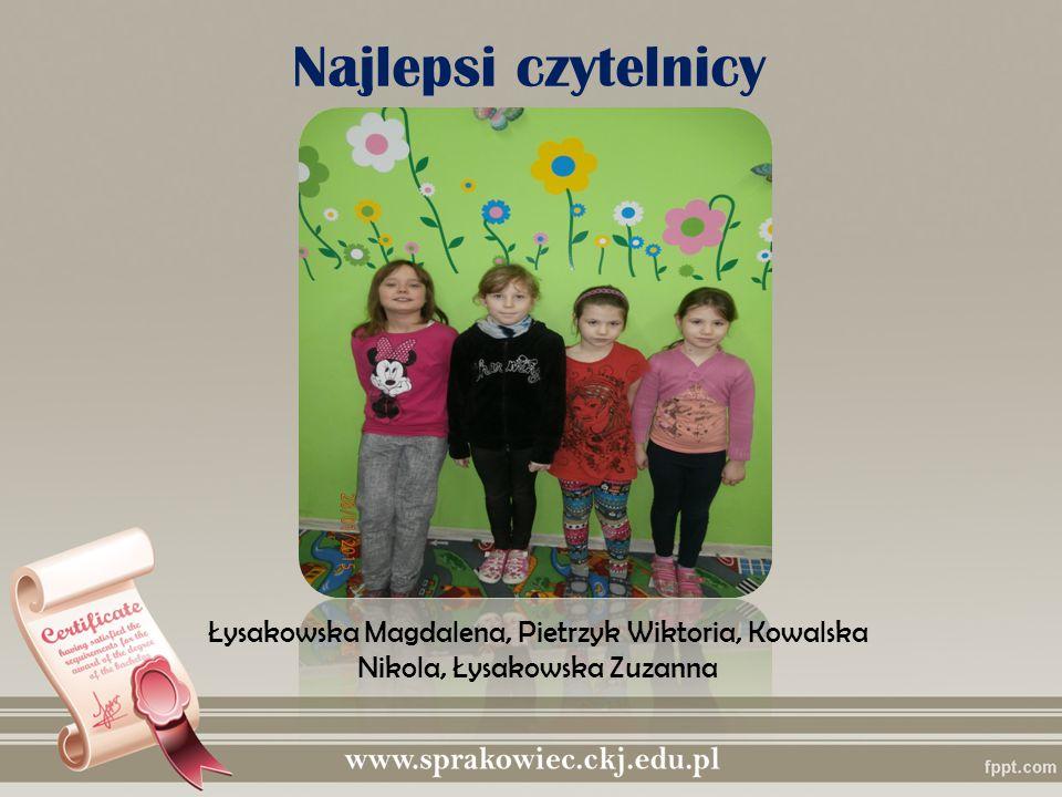 Najlepsi czytelnicy Łysakowska Magdalena, Pietrzyk Wiktoria, Kowalska Nikola, Łysakowska Zuzanna
