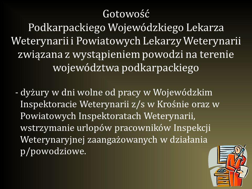 Gotowość Podkarpackiego Wojewódzkiego Lekarza Weterynarii i Powiatowych Lekarzy Weterynarii związana z wystąpieniem powodzi na terenie województwa pod