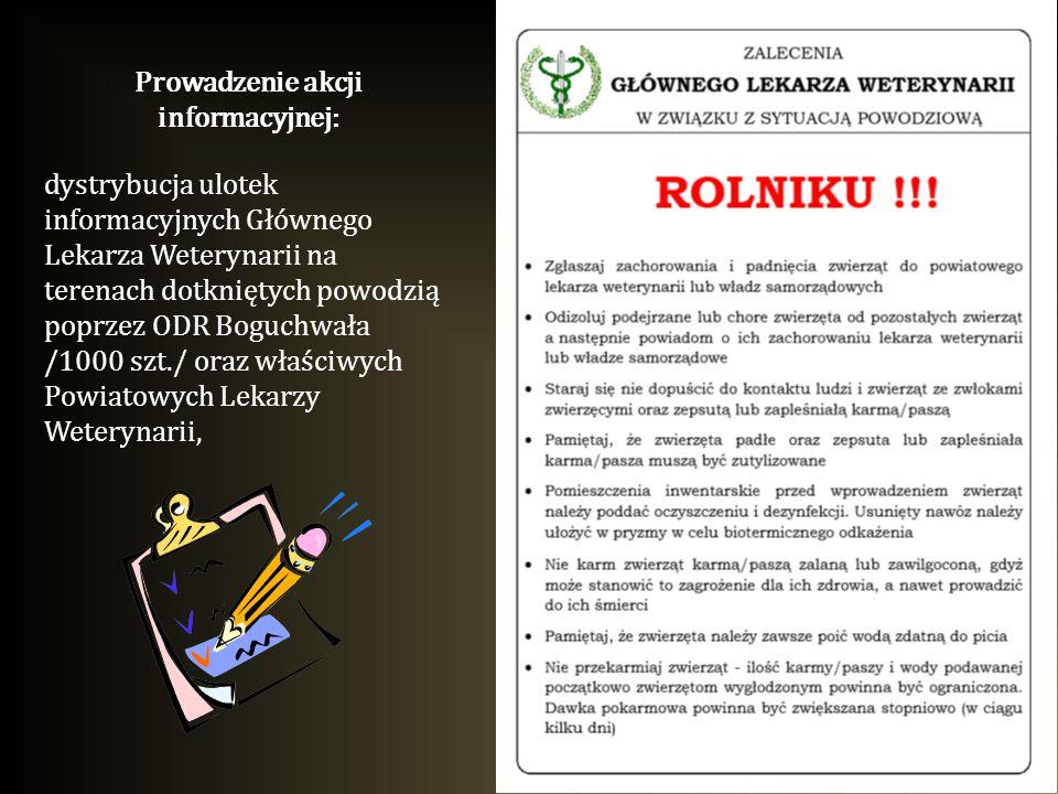 Prowadzenie akcji informacyjnej: dystrybucja ulotek informacyjnych Głównego Lekarza Weterynarii na terenach dotkniętych powodzią poprzez ODR Boguchwał