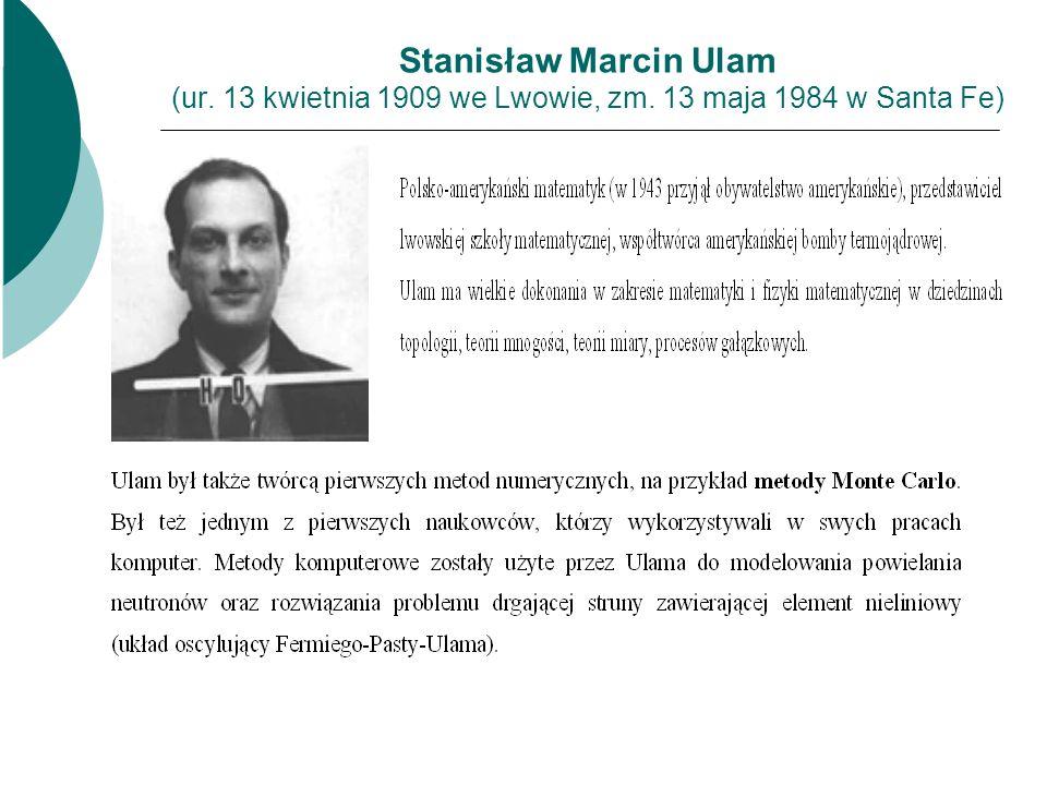 Stanisław Marcin Ulam (ur. 13 kwietnia 1909 we Lwowie, zm. 13 maja 1984 w Santa Fe)